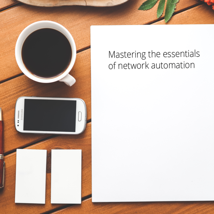 WHITEPAPER – Mastering the essentials of network automation