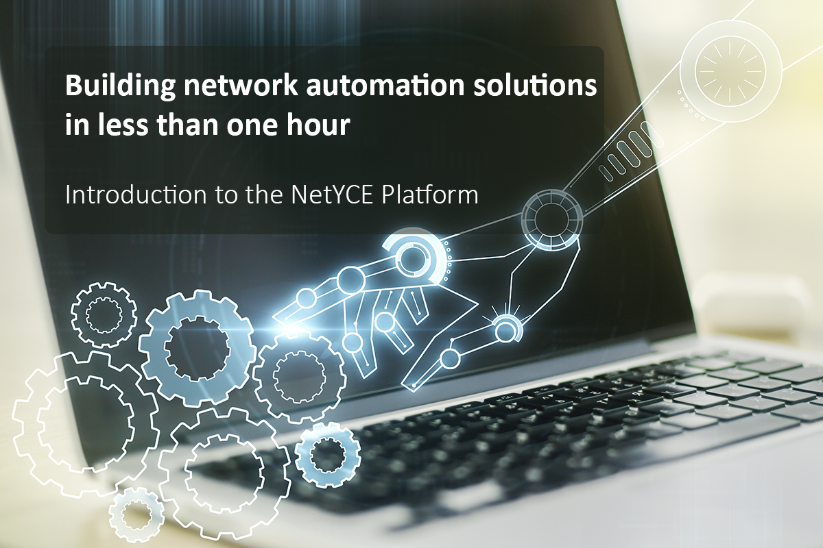 Building network automation solutions with NetYCE